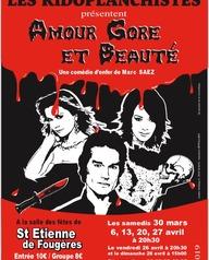 """Les ridoplanchistes présentent """"Amour Gore et Beauté"""""""